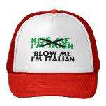 Kiss Me Im Irish Blow Me Im Italian Trucker Hat