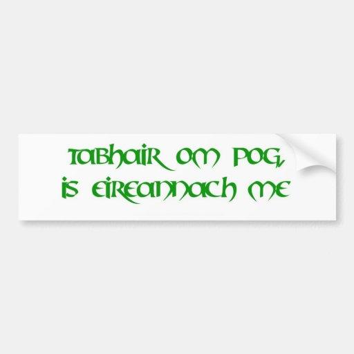 Kiss me, I'm Irish! Bumper Stickers