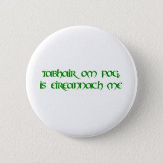 Kiss me, I'm Irish! Button