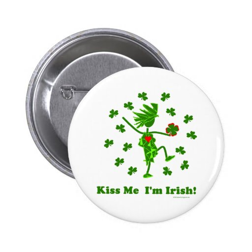 Kiss Me I'm Irish! Button
