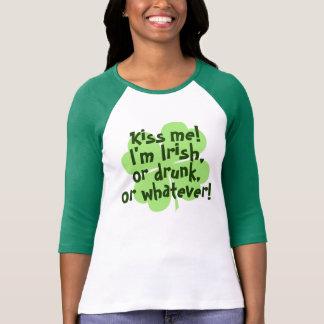 Kiss me I'm Irish Drunk Whatever Shirt