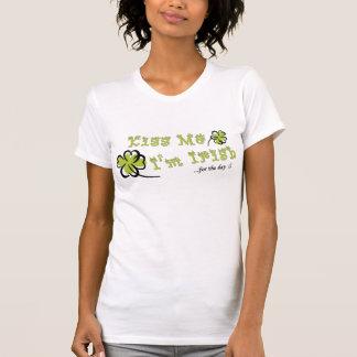 Kiss Me I'm Irish ..for the day Shirt