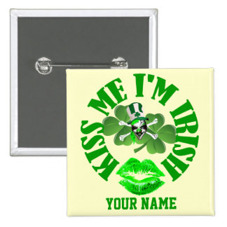 Kiss me I'm Irish, funny St Patrick's day Buttons