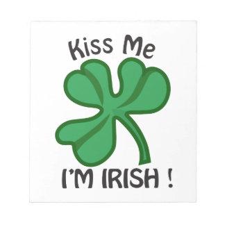 Kiss Me, Im Irish! Notepad