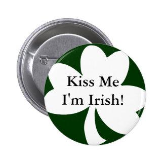 Kiss Me I'm Irish! Pinback Button