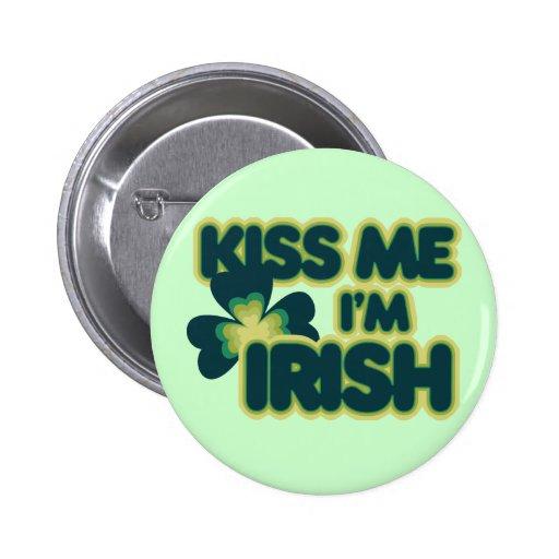 Kiss me Im Irish Pinback Button