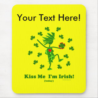 Kiss Me I'm Irish (Today) Gifts & T Shirts Mouse Pad