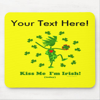 Kiss Me I'm Irish (Today) Gifts & T Shirts Mouse Pads