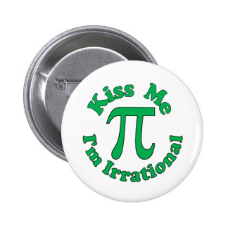 Kiss me, I'm Irrational 2 Inch Round Button