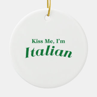 Kiss Me I'm Italian Ceramic Ornament