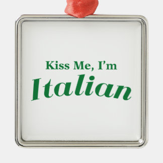 Kiss Me I'm Italian Metal Ornament