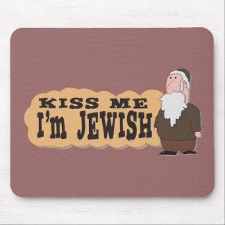 Kiss me! I'm Jewish! - Finest Jewish humor Mouse Pad