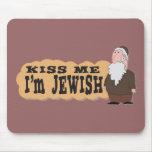 Kiss me! I'm Jewish! - Finest Jewish humor Mousepads
