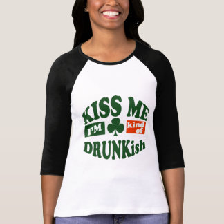Kiss Me Im Kind Of Drunkish T-Shirt