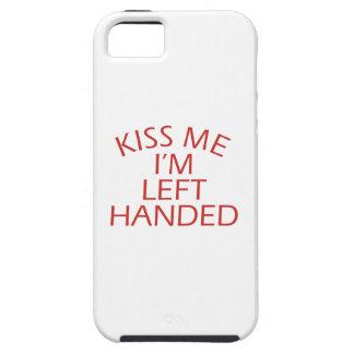 Kiss Me Im Left-Handed iPhone SE/5/5s Case