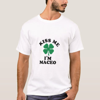 Kiss me, Im MACEO T-Shirt