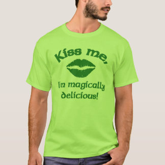 Kiss me I'm magically delicious! T-Shirt