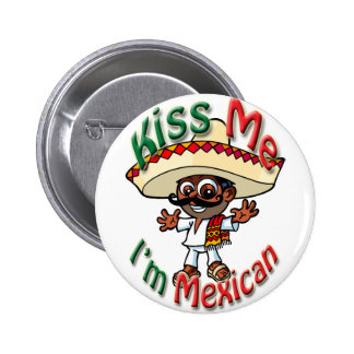 Kiss Me I'm Mexican Pin on Button