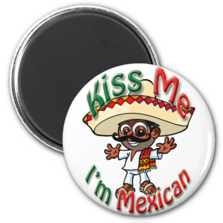 Kiss Me I'm Mexican Pin on Button with Jose Refrigerator Magnets