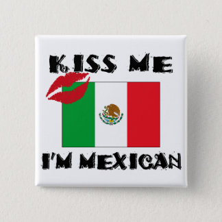 Kiss Me I'm Mexican Pinback Button