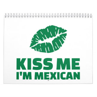 Kiss me I'm mexican St. Patrick Calendars