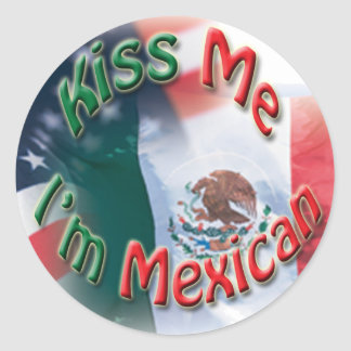 Kiss Me I'm Mexican Stickers