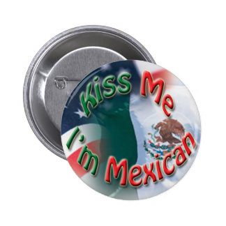 Kiss Me I'm Mexican with Mex-Amer Flag Buttons