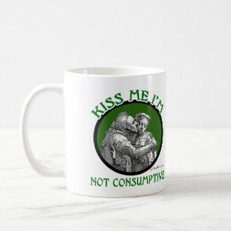 KISS ME I'M NOT CONSUMPTIVE COFFEE MUG