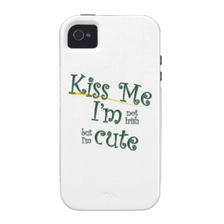 Kiss Me I'm Not Irish I'm Cute iPhone 4/4S Cases