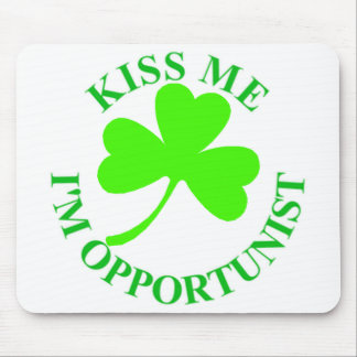 KISS ME IM OPPORTUNIST IRISHTSHIRT MUG CARD MOUSE MAT
