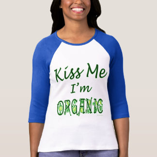 Kiss Me I'm Organic Green Saying Tee