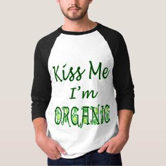 Kiss Me I'm Organic Nature Saying Tee