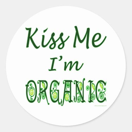 Kiss Me I'm Organic Saying Classic Round Sticker