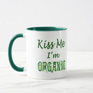Kiss Me I'm Organic Saying Mug