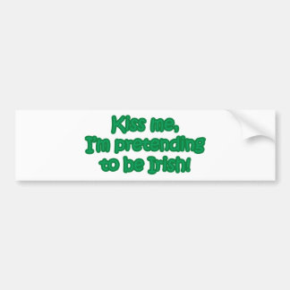 Kiss Me, I'm Pretending to Be Irish Bumper Stickers