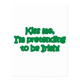 Kiss Me, I'm Pretending to Be Irish Postcard