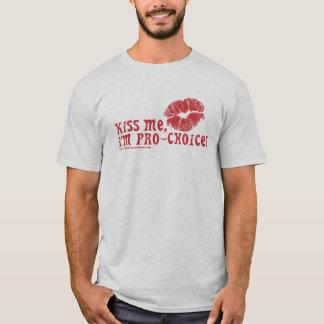 Kiss Me, I'm Pro-Choice! T-Shirt