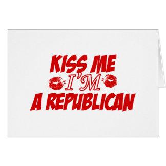 Kiss me I'm republican Card