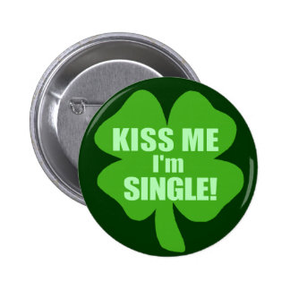 Kiss Me I'm Single Button