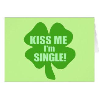 Kiss Me I'm Single Greeting Card