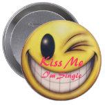 Kiss Me Im Single - Customized Button