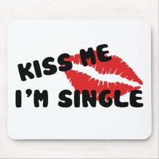 Kiss Me I'm Single Mouse Pad
