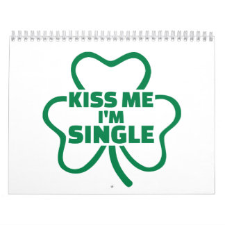 Kiss me I'm single shamrock Wall Calendars