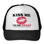Kiss me I'm so sweet Trucker Hat