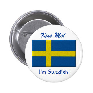 """Kiss Me - I'm Swedish!"" Pinback Button"