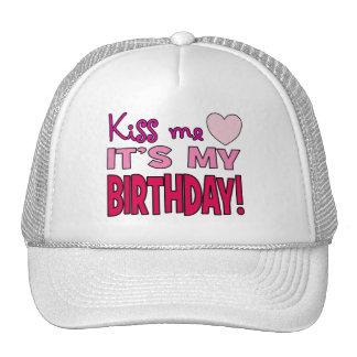 Kiss Me It s My Birthday Trucker Hats