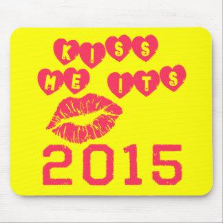 Kiss Me It's 2015 Mousepad