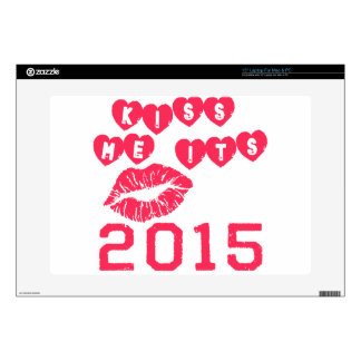 """Kiss Me It's 2015 Decals For 15"""" Laptops"""