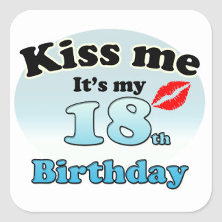 Kiss me it's my 18th Birthday