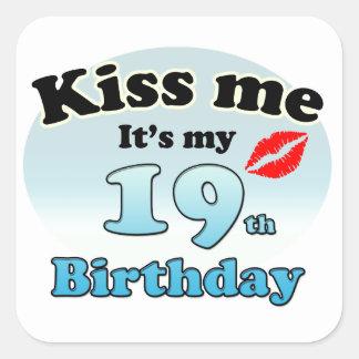 Kiss me it's my 19th Birthday